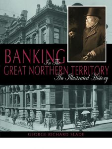 BANKING IN THE GREAT NORTHERN TERRITORY