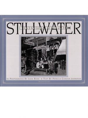 STILLWATER, MINNESOTA'S BIRTHPLACE