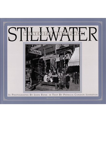 Stillwater: Minnesota's Birthplace