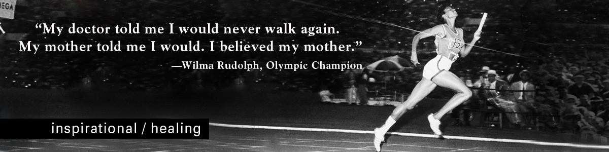 inspirational / healing, Wilma Rudolf, Olympic Champion quotation